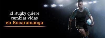 El Rugby quiere cambiar vidas en Bucaramanga