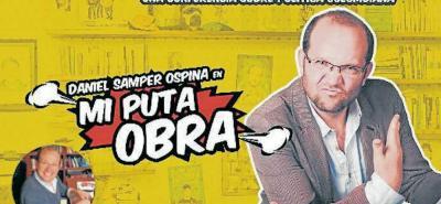 Daniel Samper llega a Bucaramanga con 'Mi puta obra'